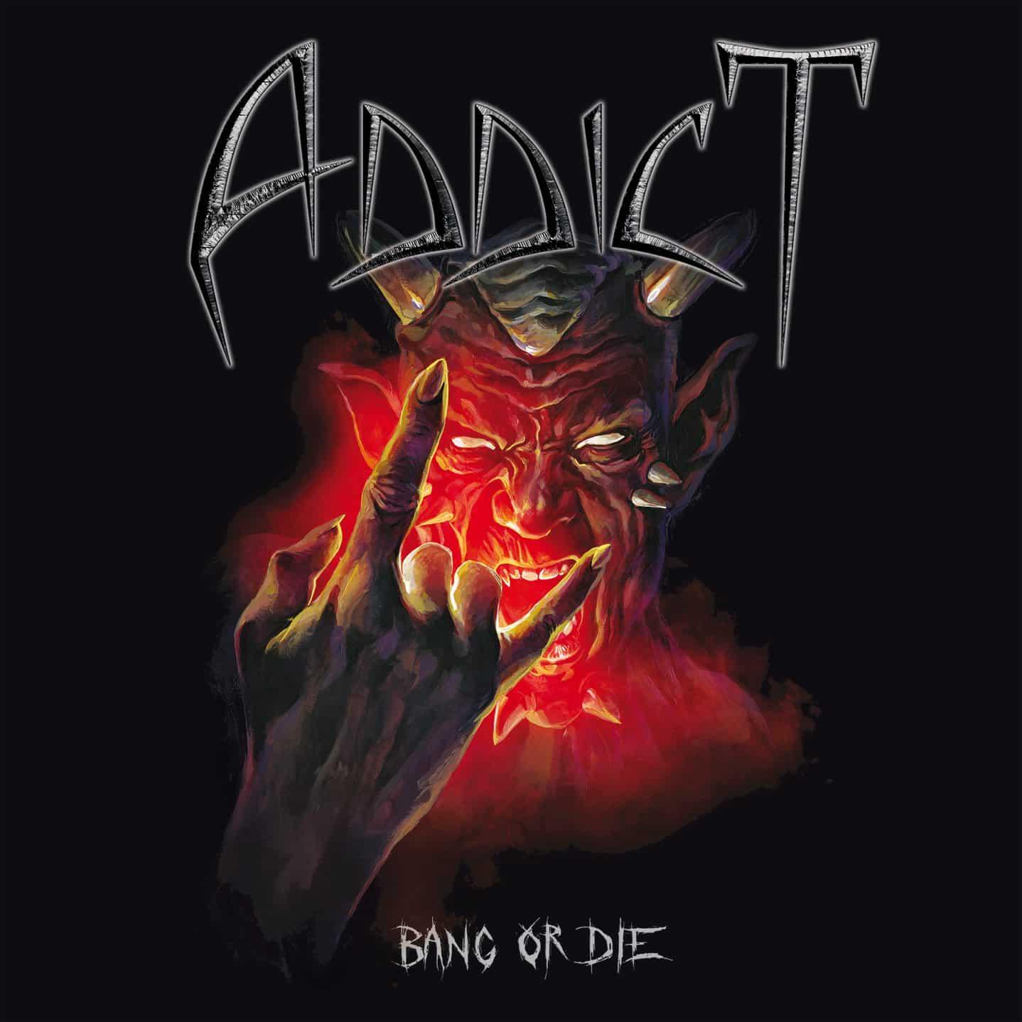 ADDICT Bang Or Die